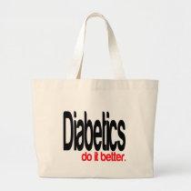 Diabetics Do It Better Large Tote Bag