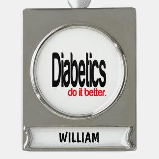 Diabetics Do It Better Silver Plated Banner Ornament