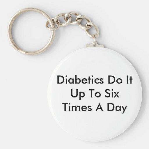 Diabetics Do It Key Chains