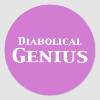 Diabolical Genius Gifts Classic Round Sticker