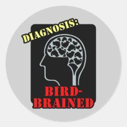 Round Sticker with Diagnosis: Bird-Brained design