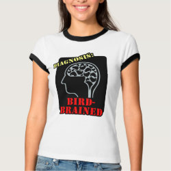 Ladies Ringer T-Shirt with Diagnosis: Bird-Brained design