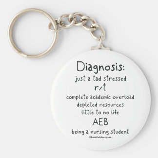 Diagnosis Just a Tad Stressed Basic Round Button Keychain