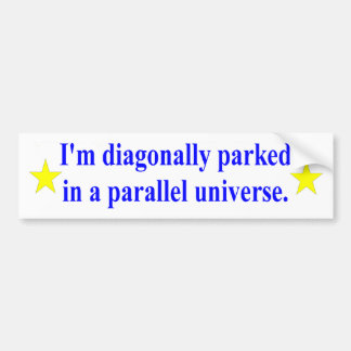 """Diagonally Parked"" bumper sticker"