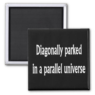 Diagonally Parked Magnet