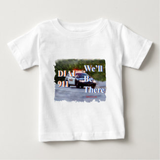 DIAL 911 We'll Be There Baby T-Shirt