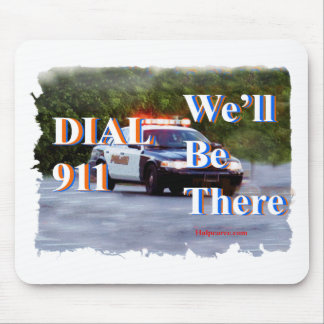 DIAL 911 We'll Be There Mouse Pads