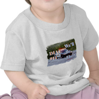 DIAL 911 We'll Be There Shirt