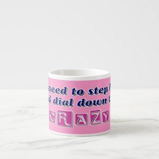 DIAL DOWN THE CRAZY ESPRESSO CUP