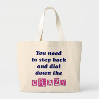 DIAL DOWN THE CRAZY LARGE TOTE BAG