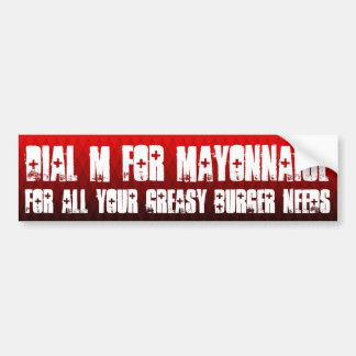 Dial M for mayonnaise Bumper Stickers