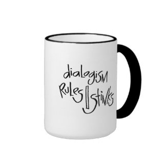 Dialogism Rules/Stinks Ringer Coffee Mug