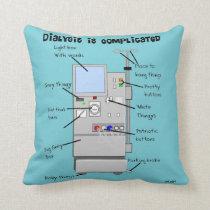 Dialysis Humor Pillow