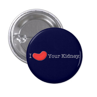 Dialysis Humor T-shirts, Gifts 1 Inch Round Button