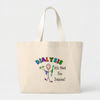"""Dialysis """"It's Not For Sissies"""" Large Tote Bag"""