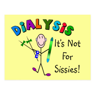 """Dialysis """"It's Not For Sissies"""" Postcard"""
