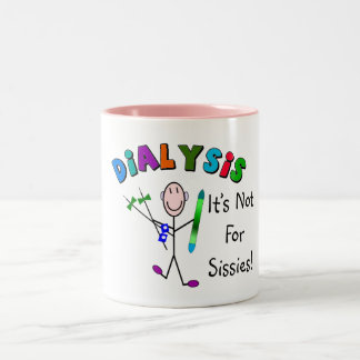"""Dialysis """"It's Not For Sissies"""" Two-Tone Coffee Mug"""