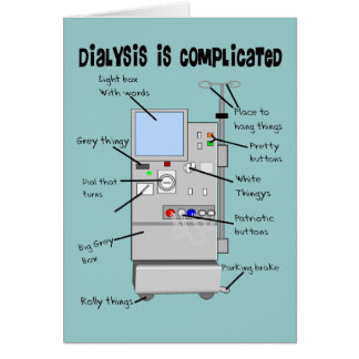 Dialysis Nurse/Tech Funny Gifts Greeting Card