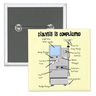 Dialysis Nurse/Tech Funny Gifts Pinback Button