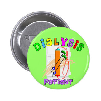 Dialysis Patient T-Shirts and Gifts Button