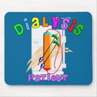 Dialysis Patient T-Shirts and Gifts Mouse Pad