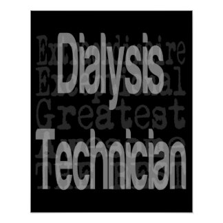 Dialysis Technician Extraordinaire Poster