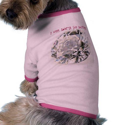 diamond, i was born to bling!! dog t-shirt
