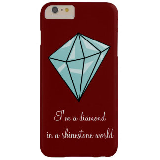 Diamond in a rhinestone world iPhone case Barely There iPhone 6 Plus Case