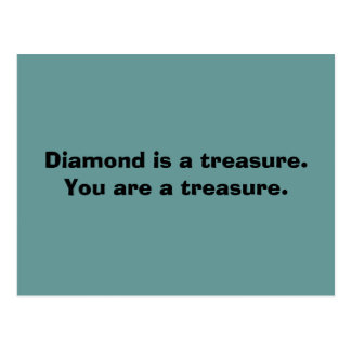 Diamond is a treasure. You are a treasure. Postcard