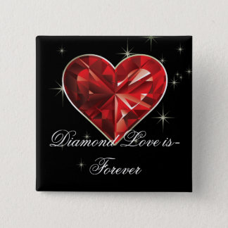 Diamond Love is-Forever 2 -Inch Square Button