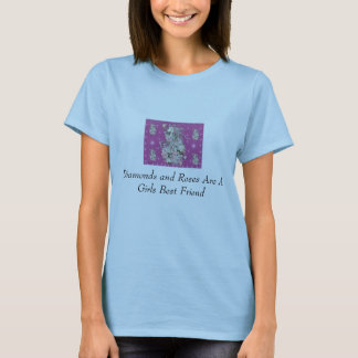 Diamonds And Roses, Diamonds and Roses Are A Gi... T-Shirt