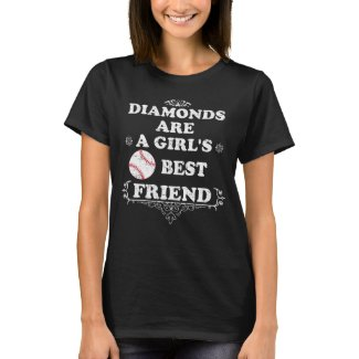 DIAMONDS ARE A GIRL'S BEST FRIEND Funny Gift T-Shirt