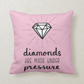 Diamonds Are Made Under Pressure Pink Throw Pillow