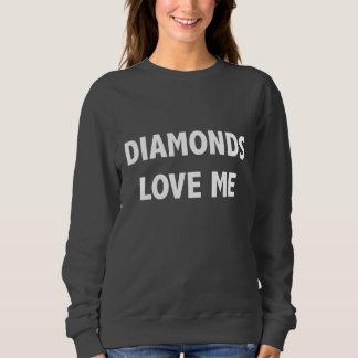 Diamonds Love Me Sweat-shirt Sweatshirt