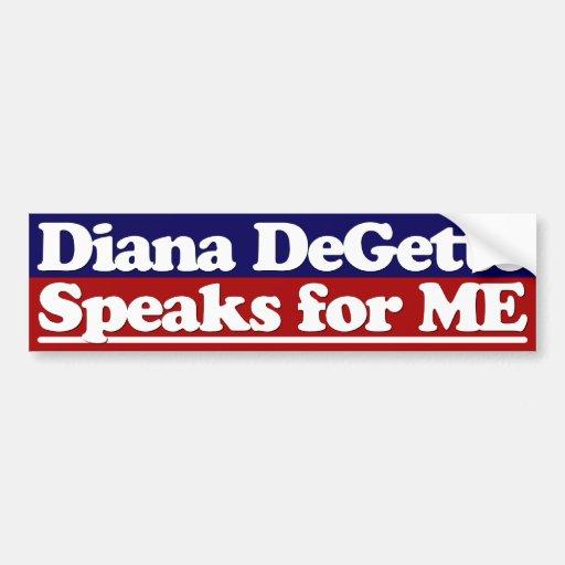 Diana DeGette Speaks for Me bumper sticker Car Bumper Sticker