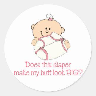 Diaper Make My Butt Look BIG? Classic Round Sticker