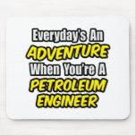 Diario un ingeniero del petróleo de la aventura… alfombrilla de raton