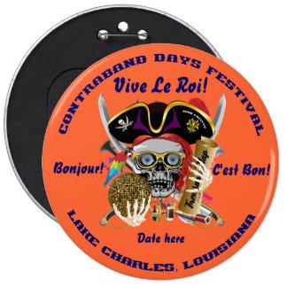 Días del contrabando del pirata redondos solamente pin redondo de 6 pulgadas