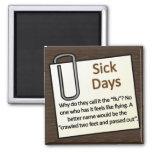 Días enfermos imán de frigorífico