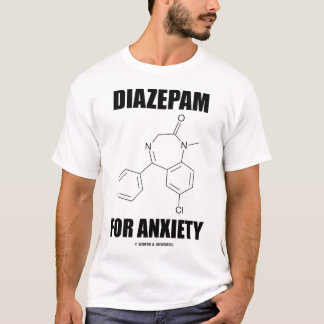 Diazepam For Anxiety T-Shirt