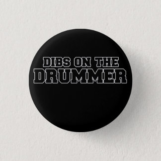 DIBS on the drummer Pinback Button