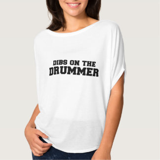 DIBS on the drummer Tee Shirt