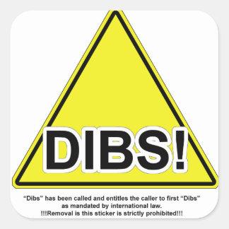 Dibs! Square Sticker