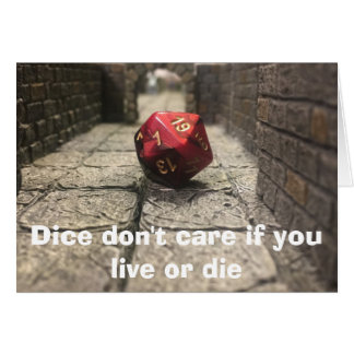Dice are jerks sympathy card