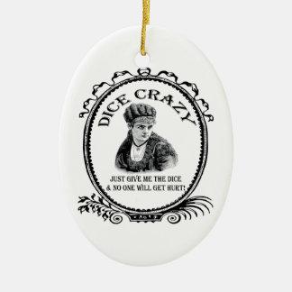 Dice Crazy Ceramic Ornament