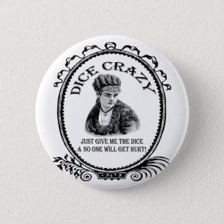 Dice Crazy Pinback Button