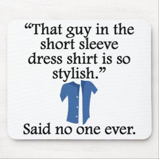 Dicho nadie nunca Camisa de vestir corta de la ma Alfombrilla De Ratón