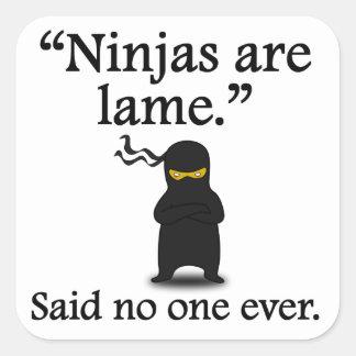 Dicho nadie nunca Ninjas es cojo Pegatina Cuadradas Personalizadas