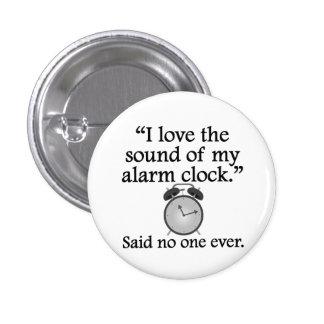 Dicho nadie nunca: Sonido de mi despertador Pin Redondo 2,5 Cm