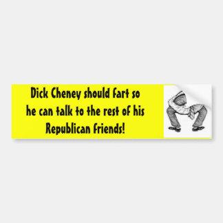 Dick Cheney debe fart Pegatina De Parachoque
